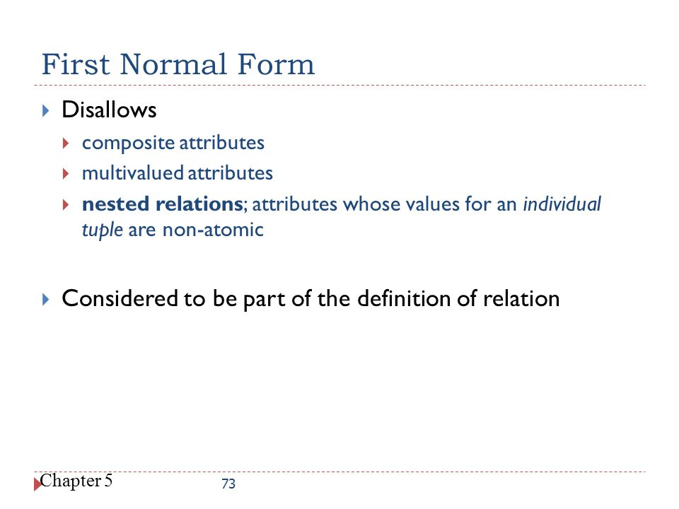 First Normal Form Disallows