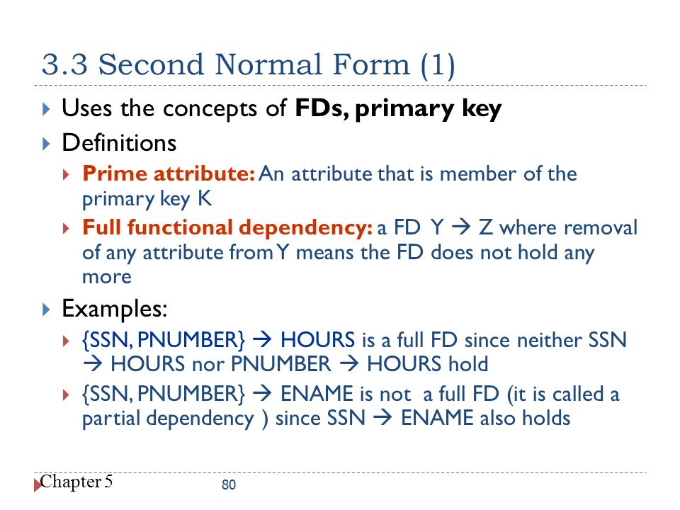3.3 Second Normal Form (1) Uses the concepts of FDs, primary key
