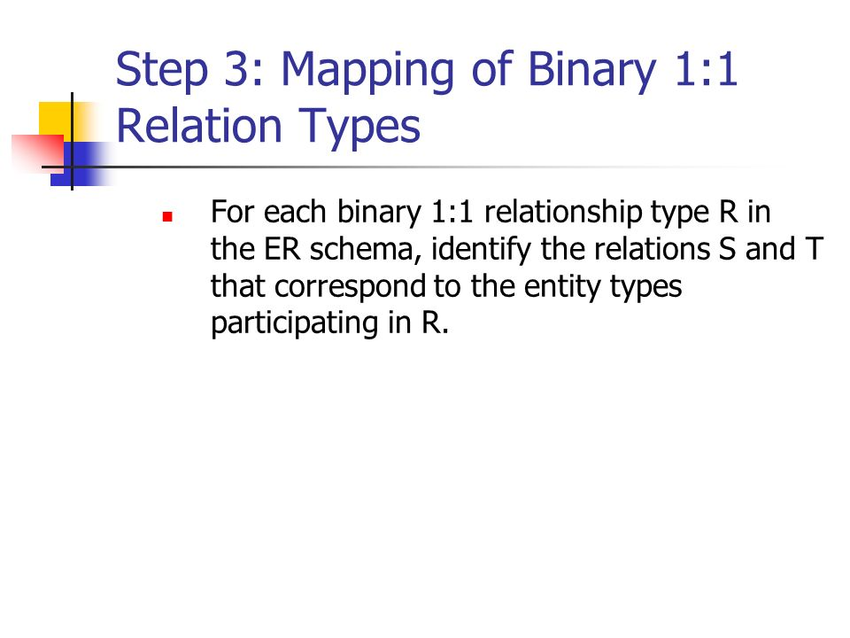 Step 3: Mapping of Binary 1:1 Relation Types