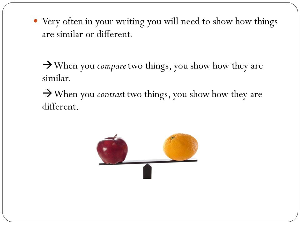 comparison contrast essay ppt  very often in your writing you will need to show how things are similar or different 3 thesis statement for comparison contrast essay