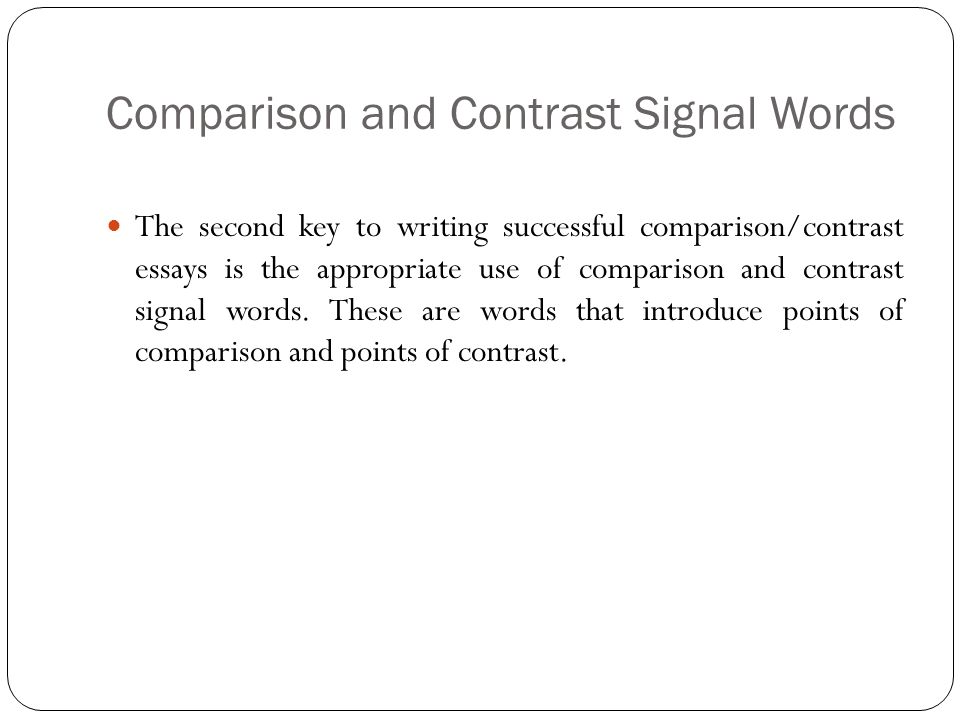 comparison contrast essay ppt comparison and contrast signal words