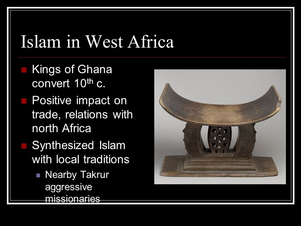 impact of islam on west africa Get information, facts, and pictures about islam in africa at encyclopediacom make research projects and school reports about islam in africa easy with credible articles from our free, online encyclopedia and dictionary.