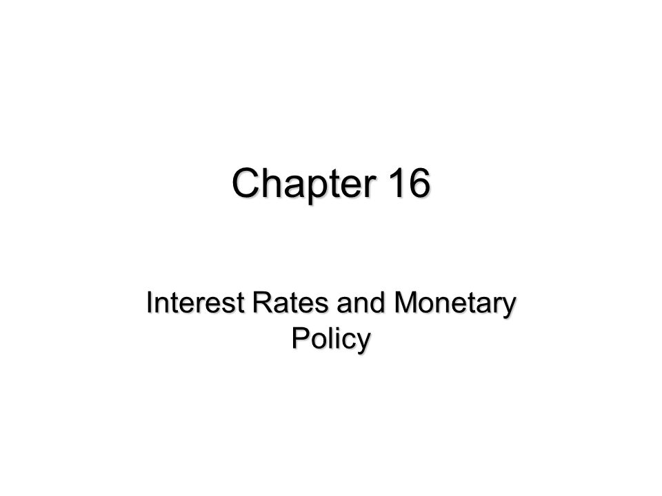Interest Rates and Monetary Policy