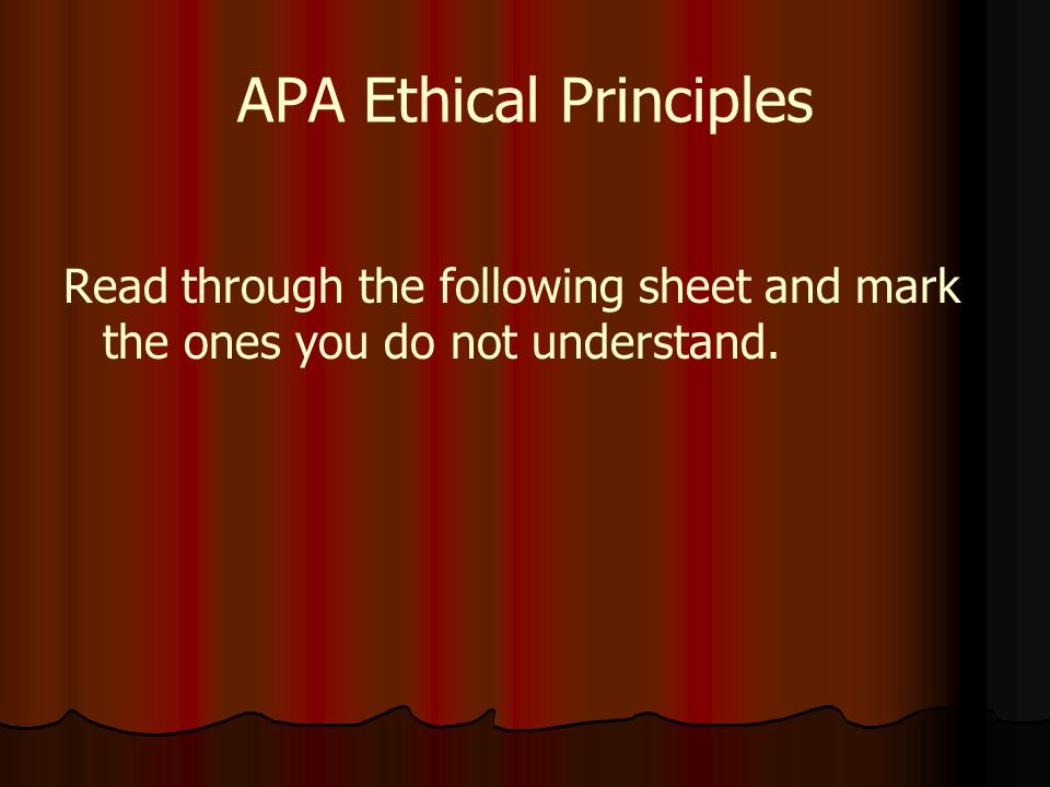 Understand ethical principles in relation to