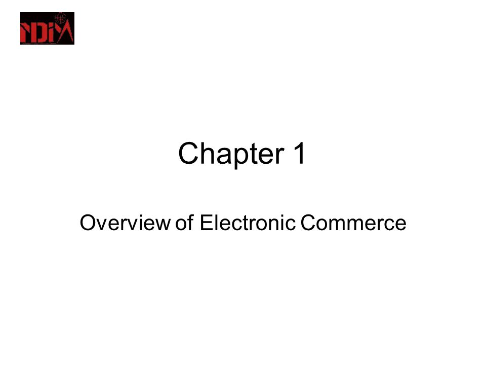 an overview of electronic commerce Propelled by rising smartphone penetration, the launch of 4g networks and increasing consumer wealth, the indian e-commerce market is expected to grow to us$ 188 billion by 2025 e-commerce is increasingly attracting customers from tier 2 and 3 cities, where people have limited access to brands but have high.
