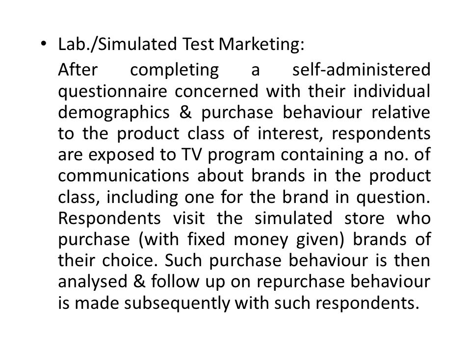 """simulated test marketing Simulated test marketing 1 simulated market testing kourtney roy 2 definition""""the presentation of advertising and other promotional materials for several products, including a test product, to members of the product's target market""""."""