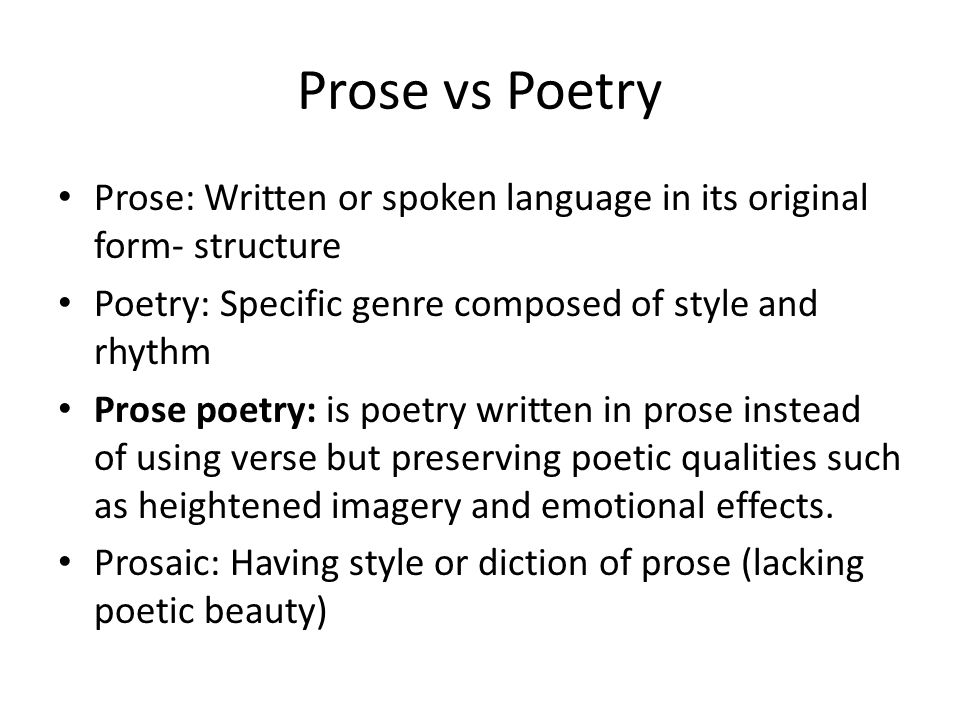 prose writing definition Prose meaning: 1 written language in its ordinary form rather than poetry: 2  written language in its ordinary form rather than in the form of poems learn more.