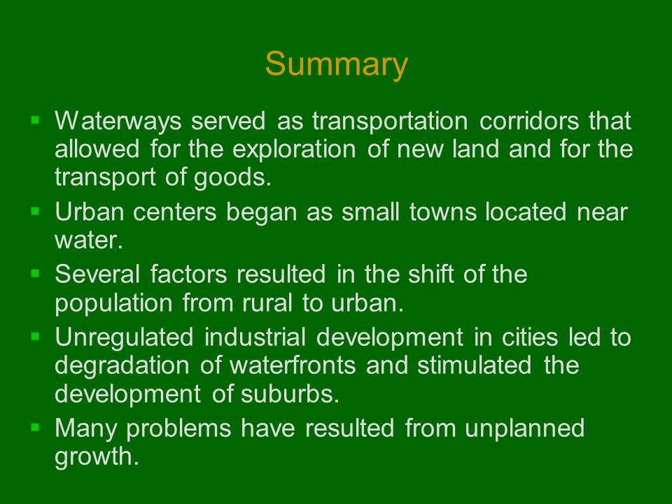 Summary Waterways served as transportation corridors that allowed for the exploration of new land and for the transport of goods.