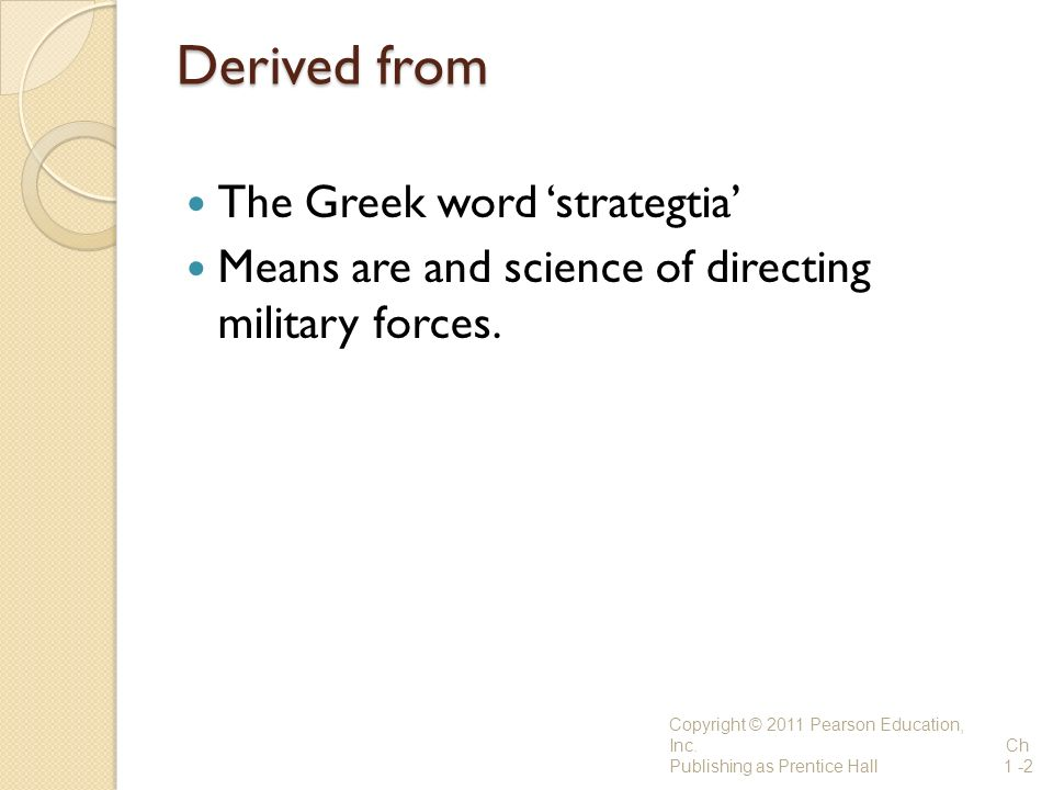Derived from The Greek word 'strategtia'