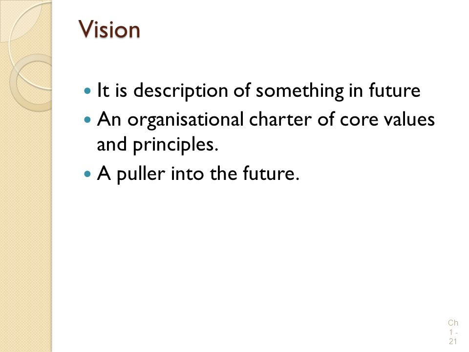 Vision It is description of something in future
