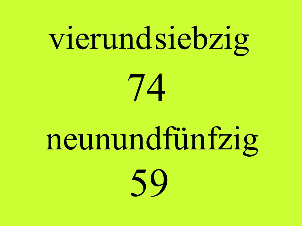 vier und siebzig 74 neun und fünfzig 59