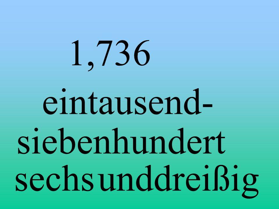 1,736 eintausend- siebenhundert sechs und dreißig