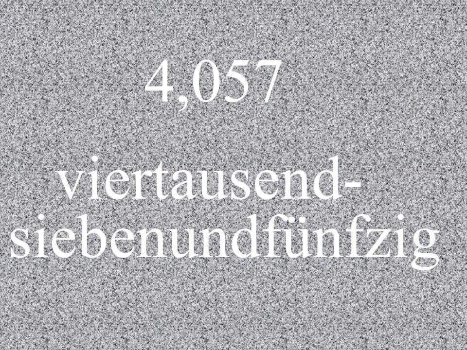 4,057 viertausend- sieben und fünfzig