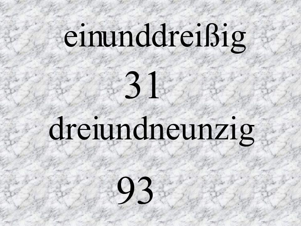 ein und dreißig 31 drei und neunzig 93