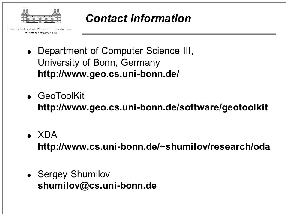 Contact information Department of Computer Science III, University of Bonn, Germany http://www.geo.cs.uni-bonn.de/