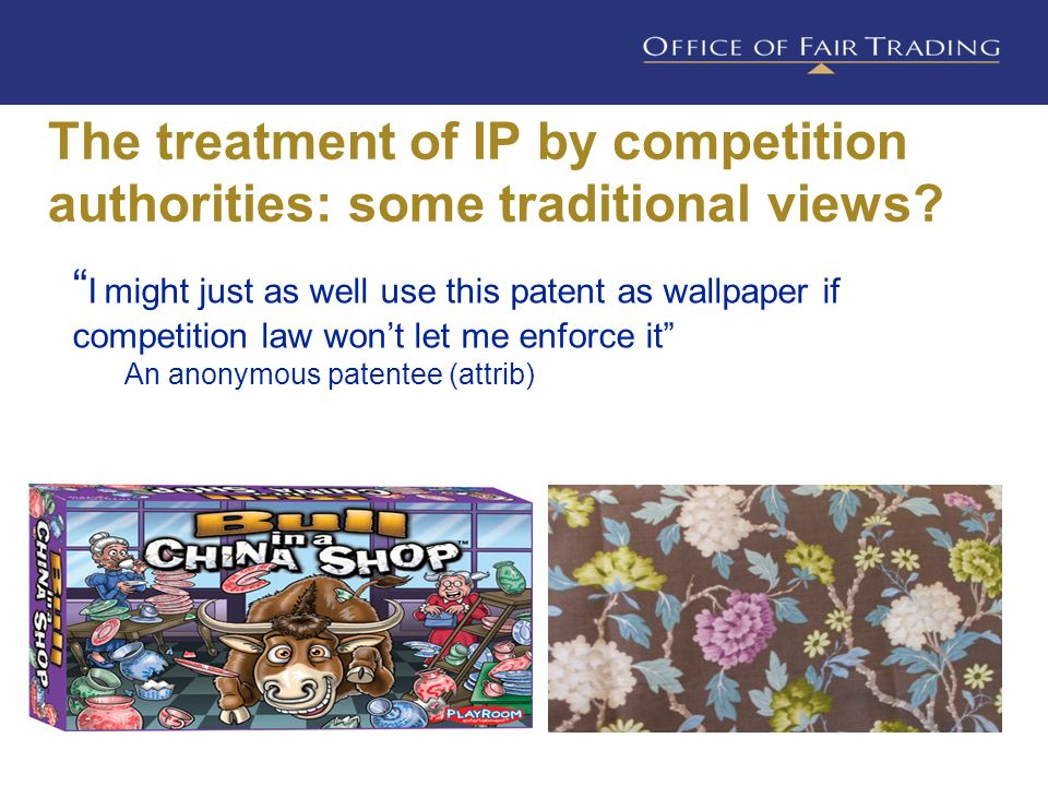 The treatment of IP by competition authorities: some traditional views