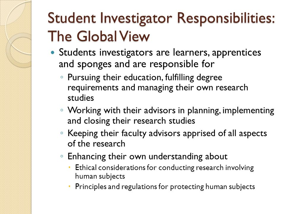 Student Investigator Responsibilities: The Global View