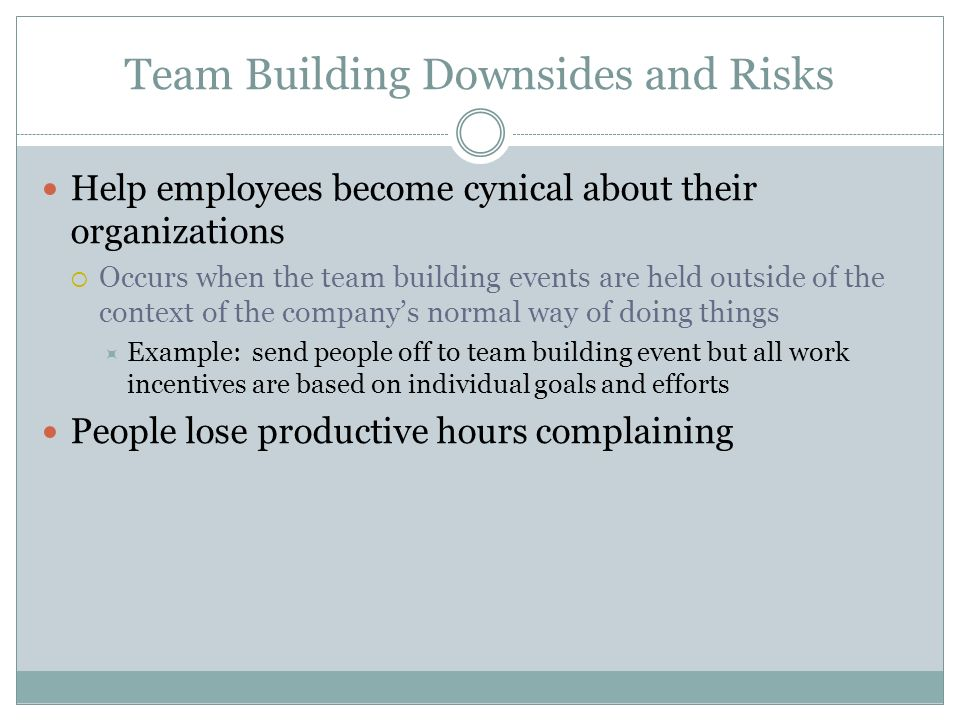 Team Building Downsides and Risks