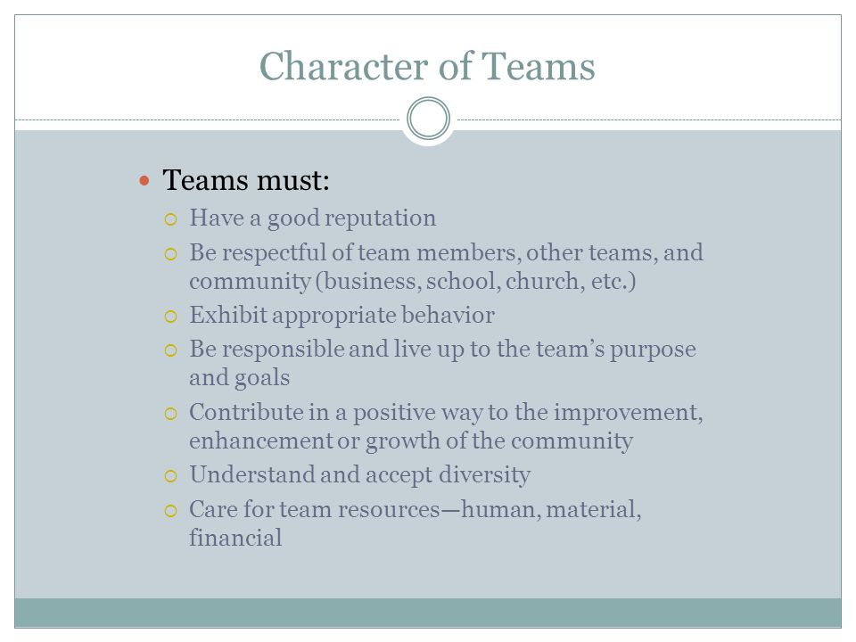 Character of Teams Teams must: Have a good reputation