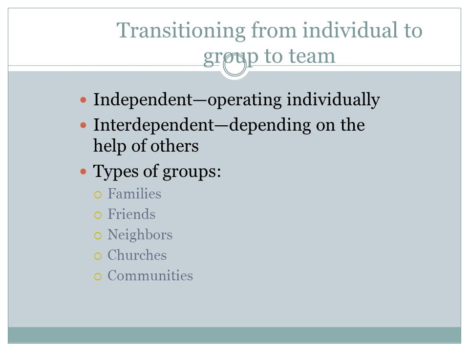 Transitioning from individual to group to team