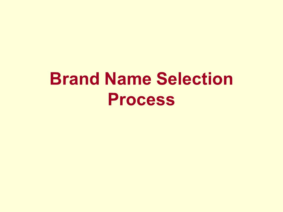 Brand Name Selection Process