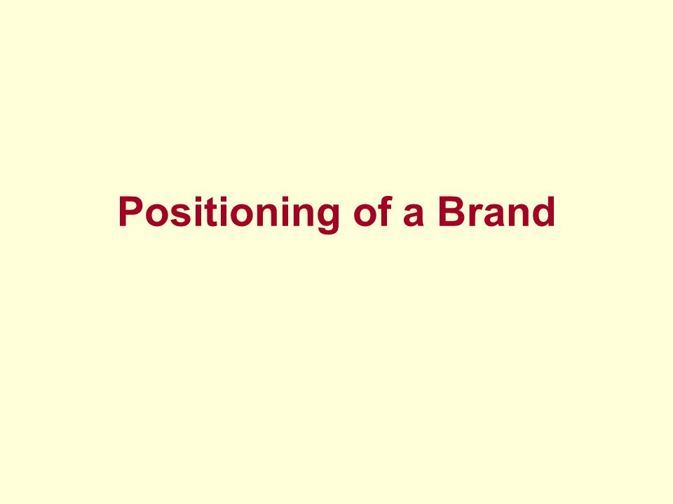 Positioning of a Brand