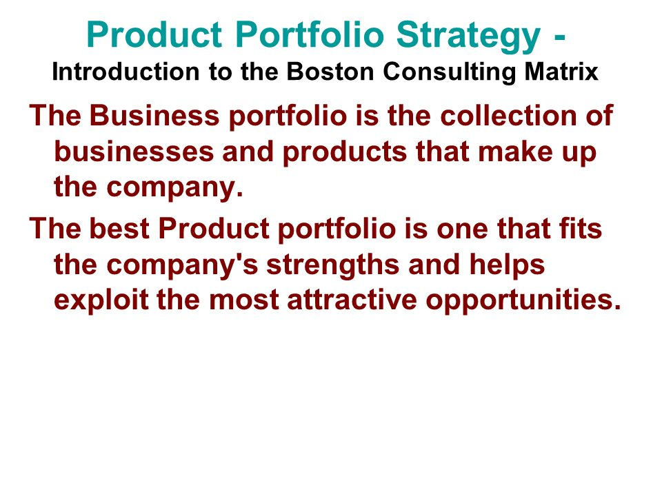 Product Portfolio Strategy - Introduction to the Boston Consulting Matrix