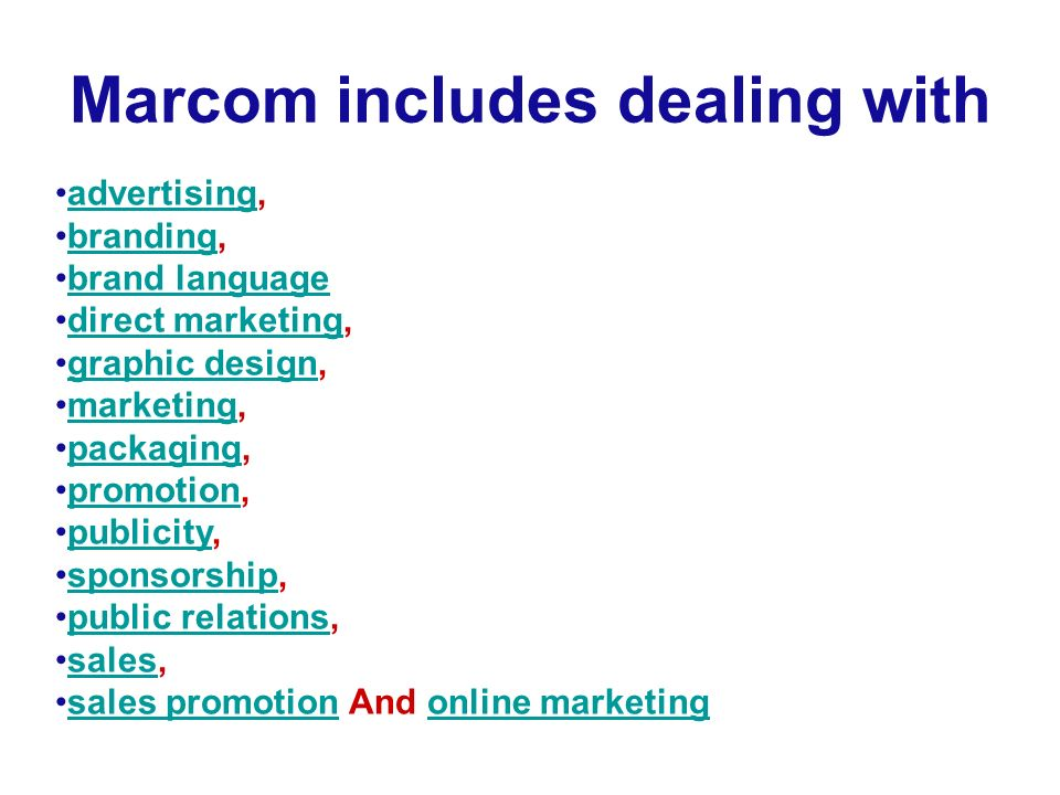 Marcom includes dealing with