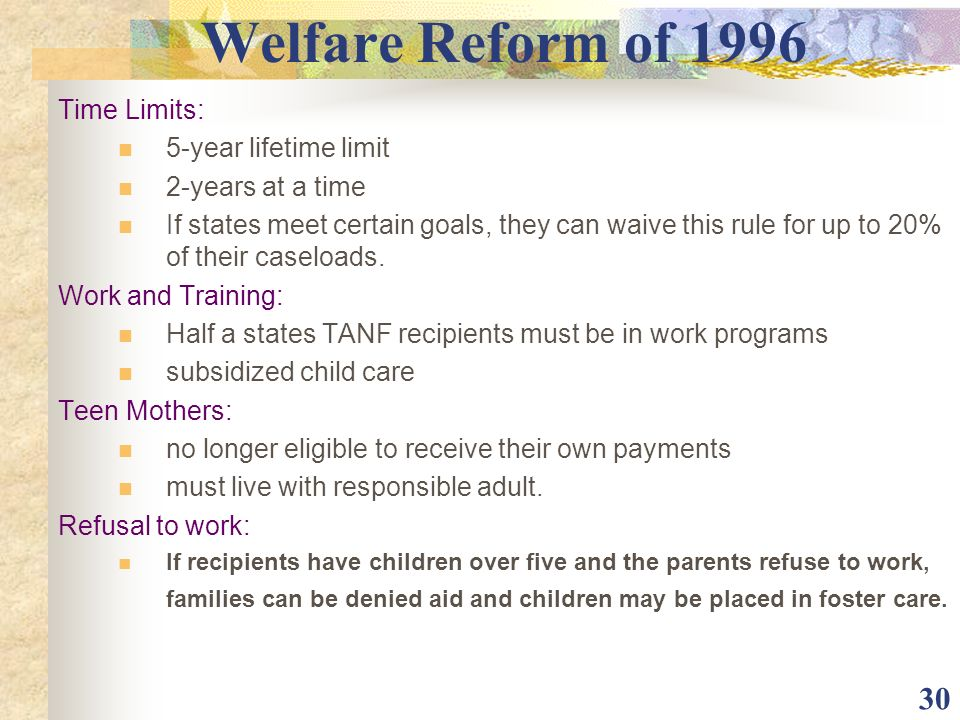Welfare Reform of 1996 Time Limits: 5-year lifetime limit