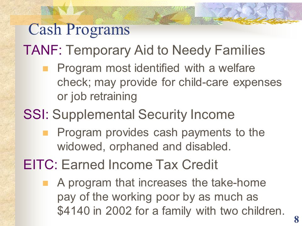 Cash Programs TANF: Temporary Aid to Needy Families
