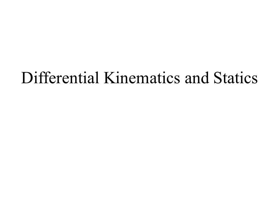 Differential Kinematics and Statics