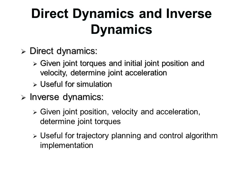Direct Dynamics and Inverse Dynamics