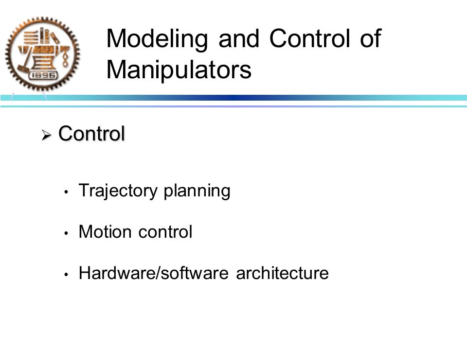 Modeling and Control of Manipulators