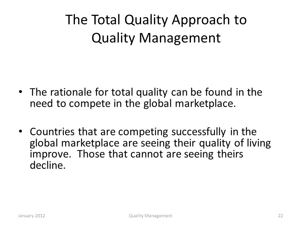 the total quality management approach Total quality management acco has an active total quality management program in place its mission is to improve products and services to meet our customer's needs at competitive pricing.