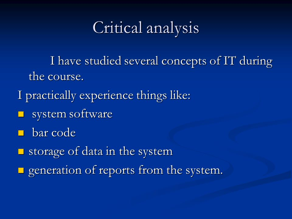 critical analysis of a personal experience A critical analysis (sometimes called a critique, critical summary, or book review) is a systematic analysis of an idea, text, or piece of literature that discusses its validity and evaluates its worth.