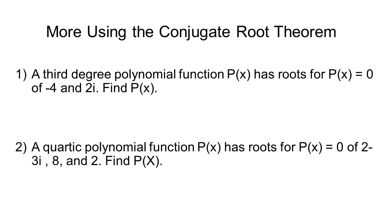 33 More Using The Conjugate Root Theorem A Third Degree Polynomial