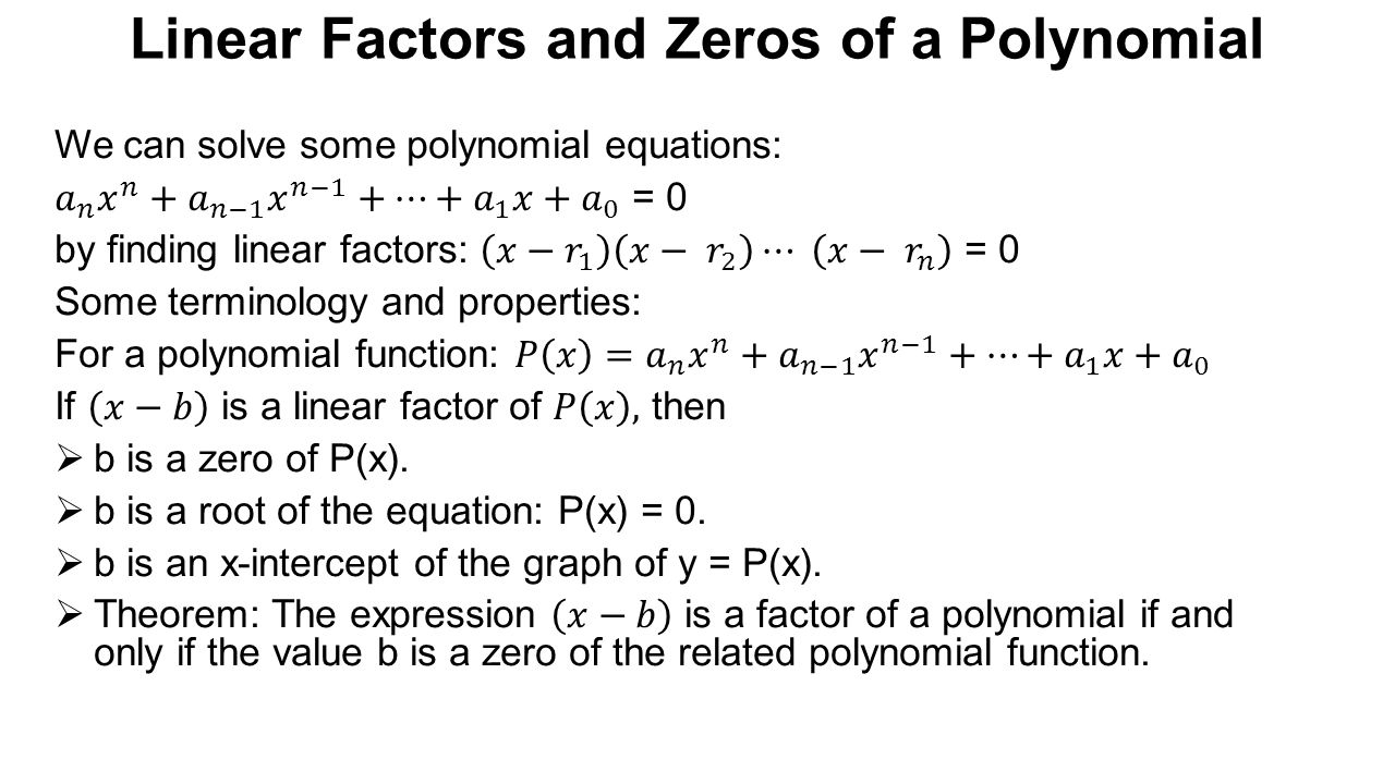 Linear Factors And Zeros Of A Polynomial Polynomial Functions Some  Terminology: Ppt Download How To