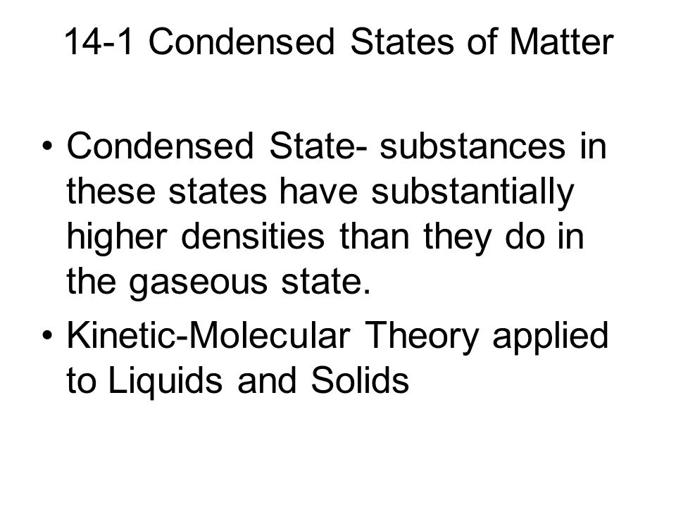 14-1 Condensed States of Matter