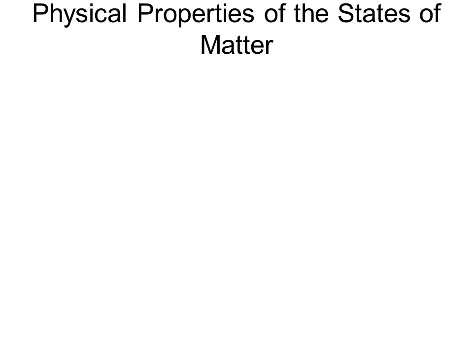 Physical Properties of the States of Matter