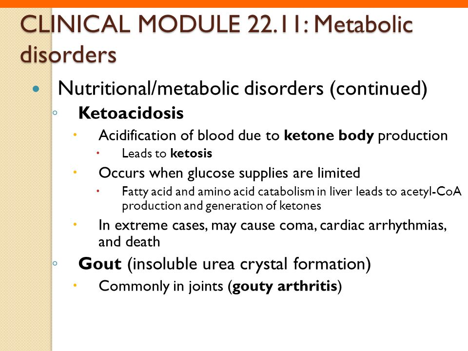 CLINICAL MODULE 22.11: Metabolic disorders