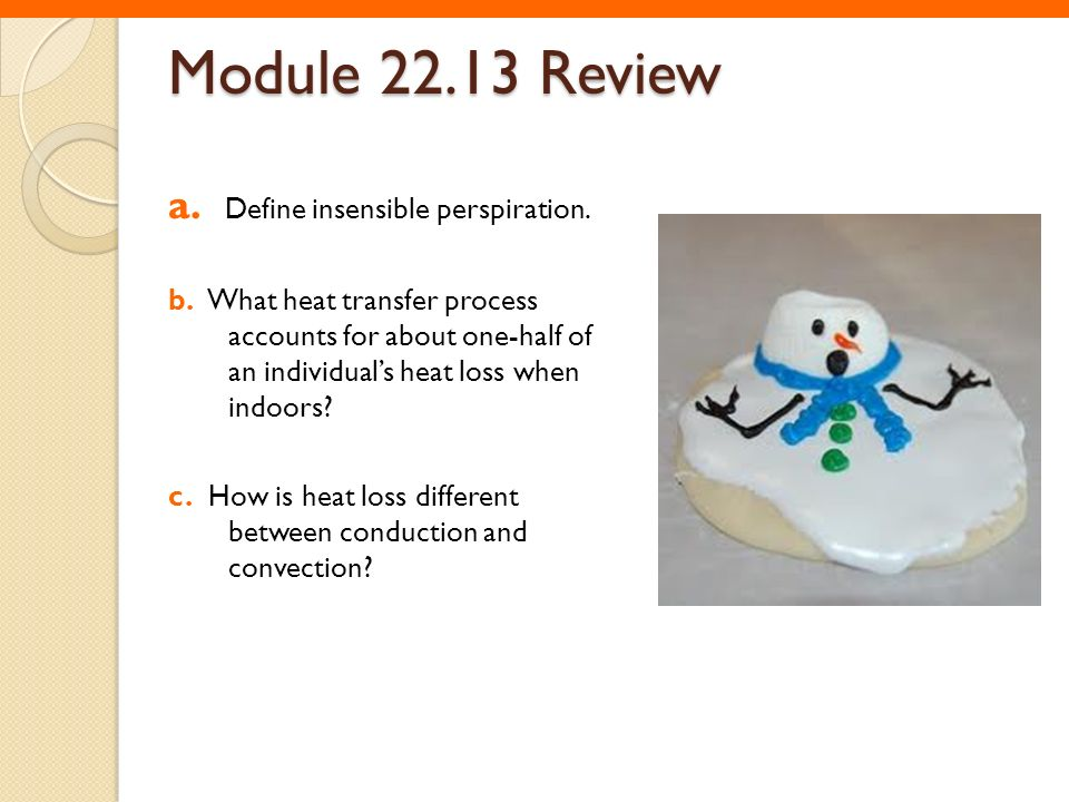 Module 22.13 Review a. Define insensible perspiration.