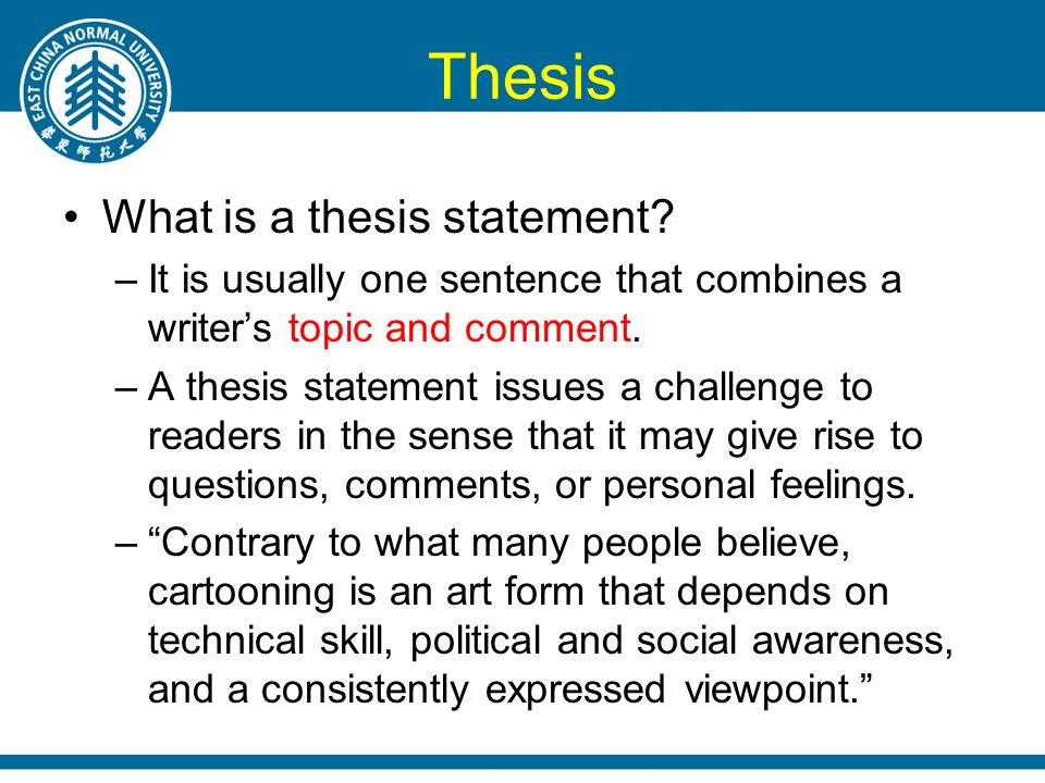 what is thesis sentence A thesis statement is a complete sentence that articulates the purpose and  argument of your paper strong thesis state- ments are specific and limited in  scope.