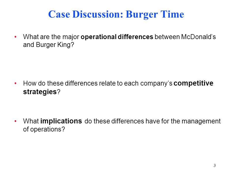 4 what are the major operational differences between burger king and mcdonald s What are the differences between mcdonald's and burger king in the uk  purchase, their main chicken supply is taken from (cheap) shed-raised south american stock.