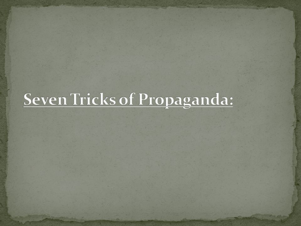 Seven Tricks of Propaganda:
