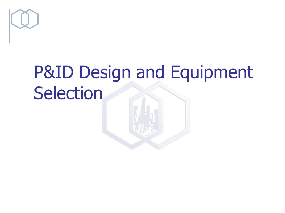 P Id Design And Equipment Selection Ppt Video Online Download
