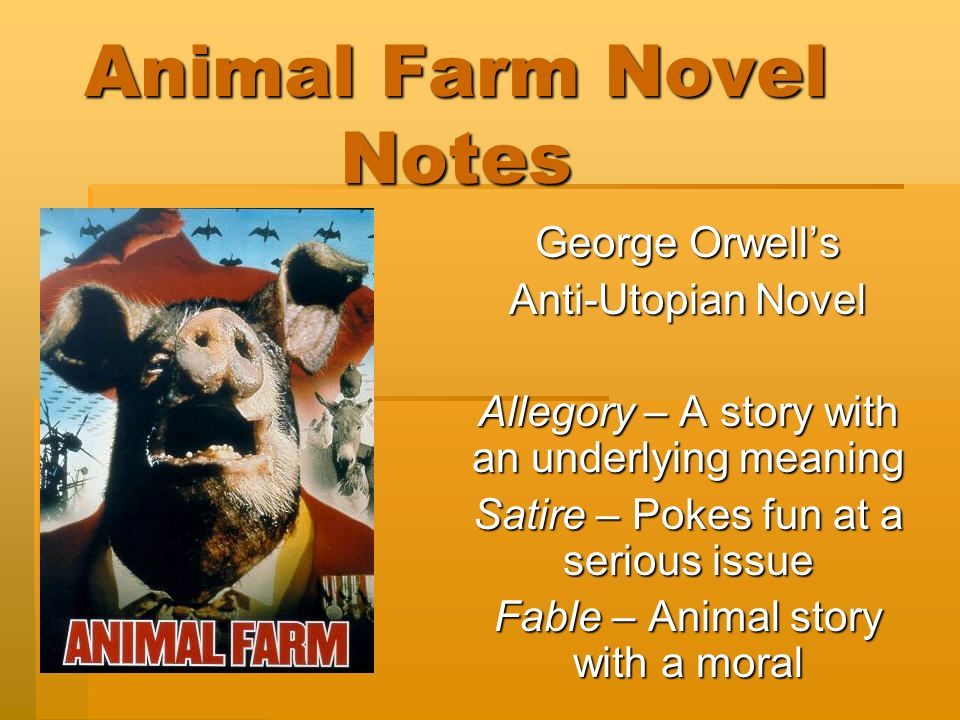 george orwell dystopia novel animal farm This site is dedicated to the life and work of the british author george orwell who  of a novel orwell used  political hopes his two novels 'animal farm' and.