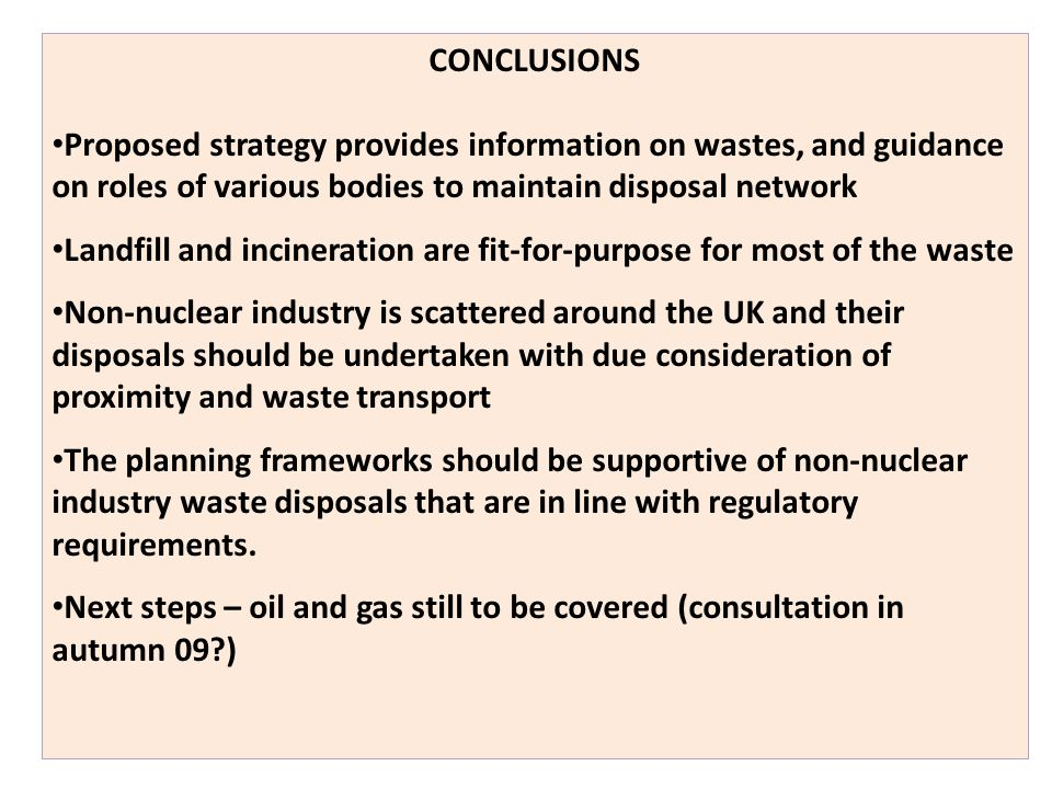 CONCLUSIONS Proposed strategy provides information on wastes, and guidance on roles of various bodies to maintain disposal network.