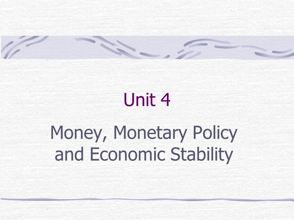 Money, Monetary Policy and Economic Stability