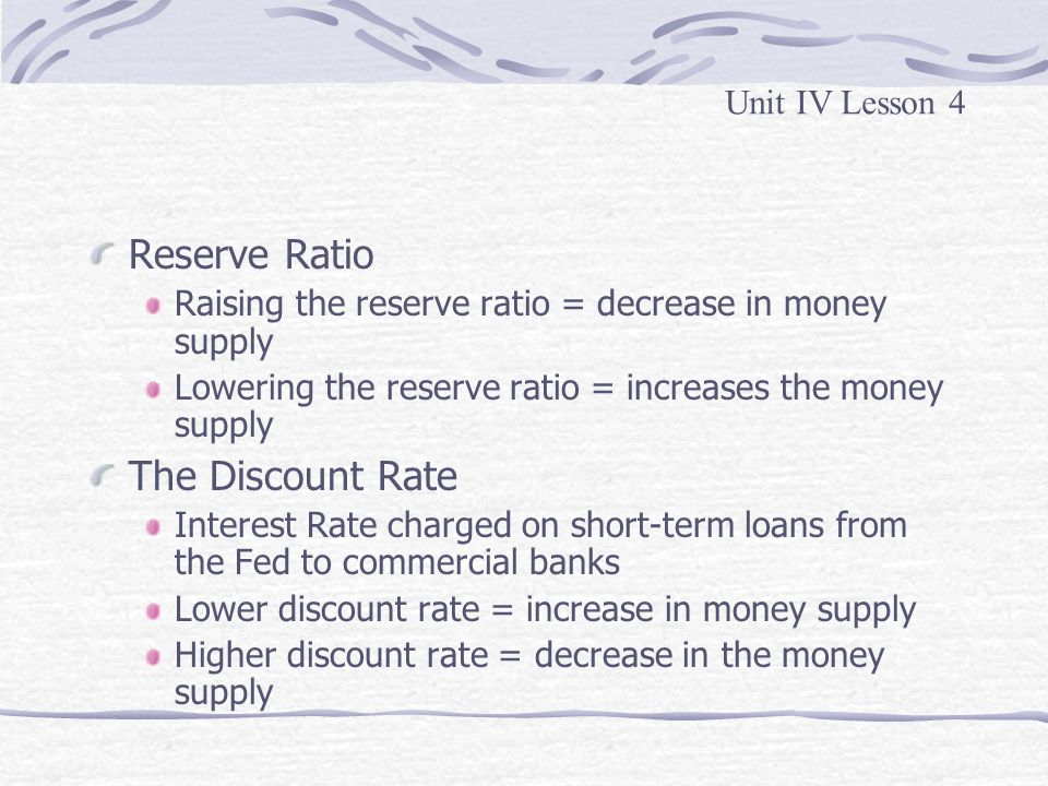 Reserve Ratio The Discount Rate Unit IV Lesson 4