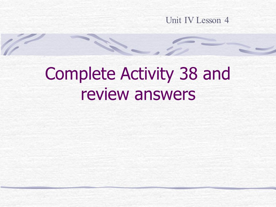 Complete Activity 38 and review answers